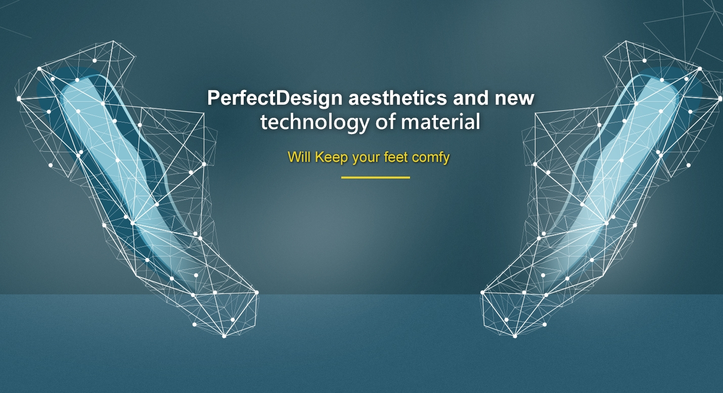 PerfectDesign aesthetics and new technology of material,Will Keep your feet comfy.